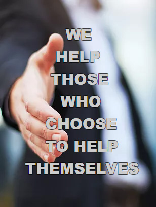 We Help Those Who Choose To Help Themselves